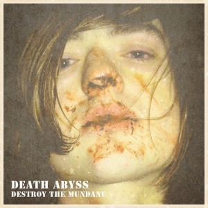 DeathAbyss_Destroy_The_Mundane
